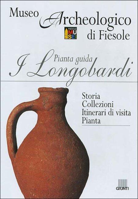 I Longobardi. Pianta Guida. Museo Archeologico di Fiesole - Storia. Collezioni. Itinerari di Visita. Pianta.