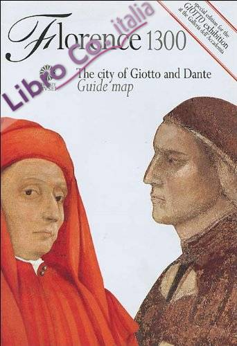 Florence 1300. The city of Giotto and Dante