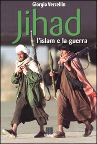 Jihad. L'Islam e la guerra.