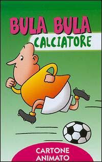 Bula Bula calciatore.