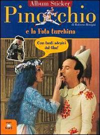 Pinocchio e la fata Turchina. Con immagini del film di Roberto Benigni.