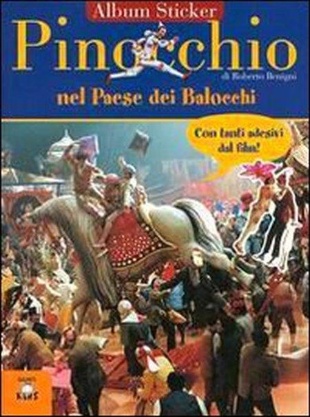 Pinocchio nel paese dei balocchi. Con immagini del film di Roberto Begnini