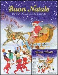Buon Natale. Canti di Natale di tutto il mondo. Con CD Audio.