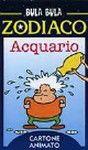 Bula Bula zodiaco. Acquario