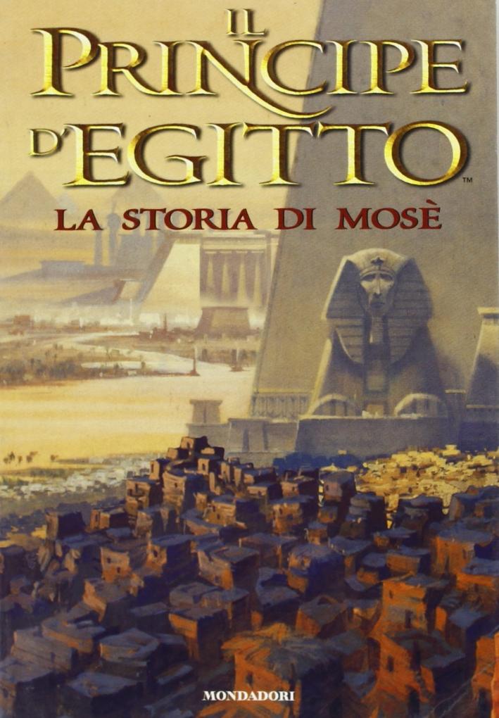 Il principe d'Egitto. La storia di Mosè