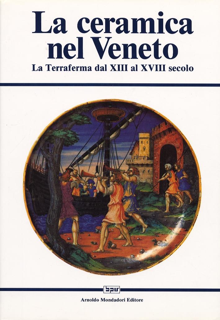 La ceramica nel Veneto. La terraferma dal XIII al XVIII secolo