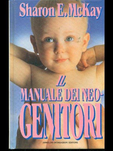 Il manuale di sopravvivenza per i neo-genitori