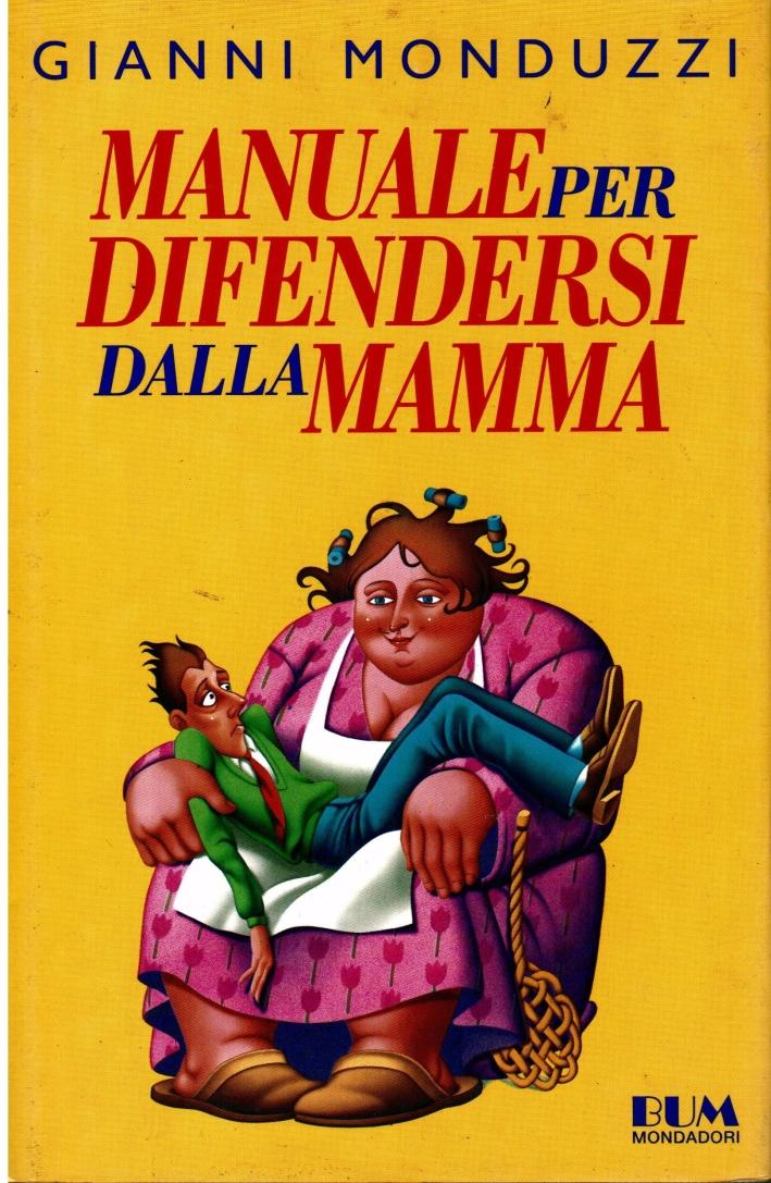 Manuale per difendersi dalla mamma