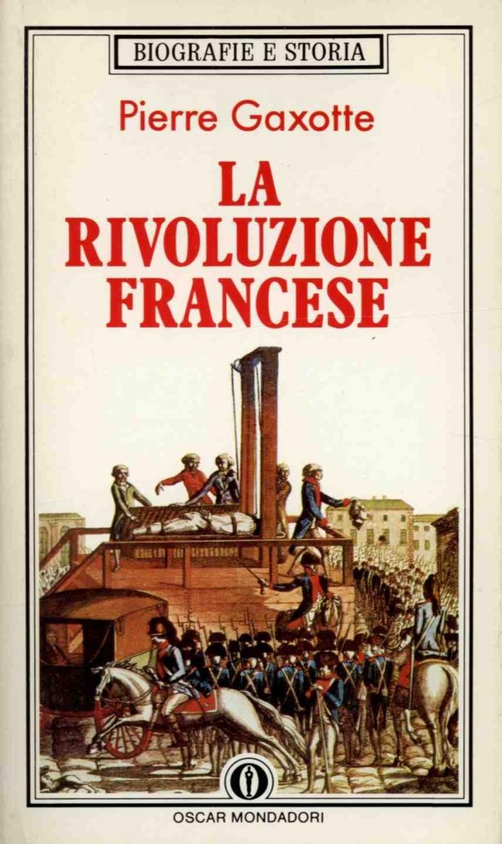 La rivoluzione francese. Dalla presa della Bastiglia all'avvento di Napoleone