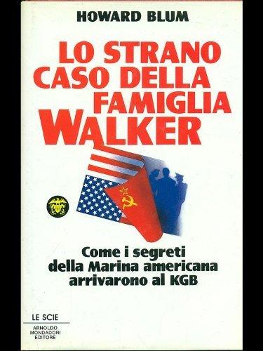 Lo strano caso della famiglia Walker. Come i segreti della marina americana arrivarono al KGB