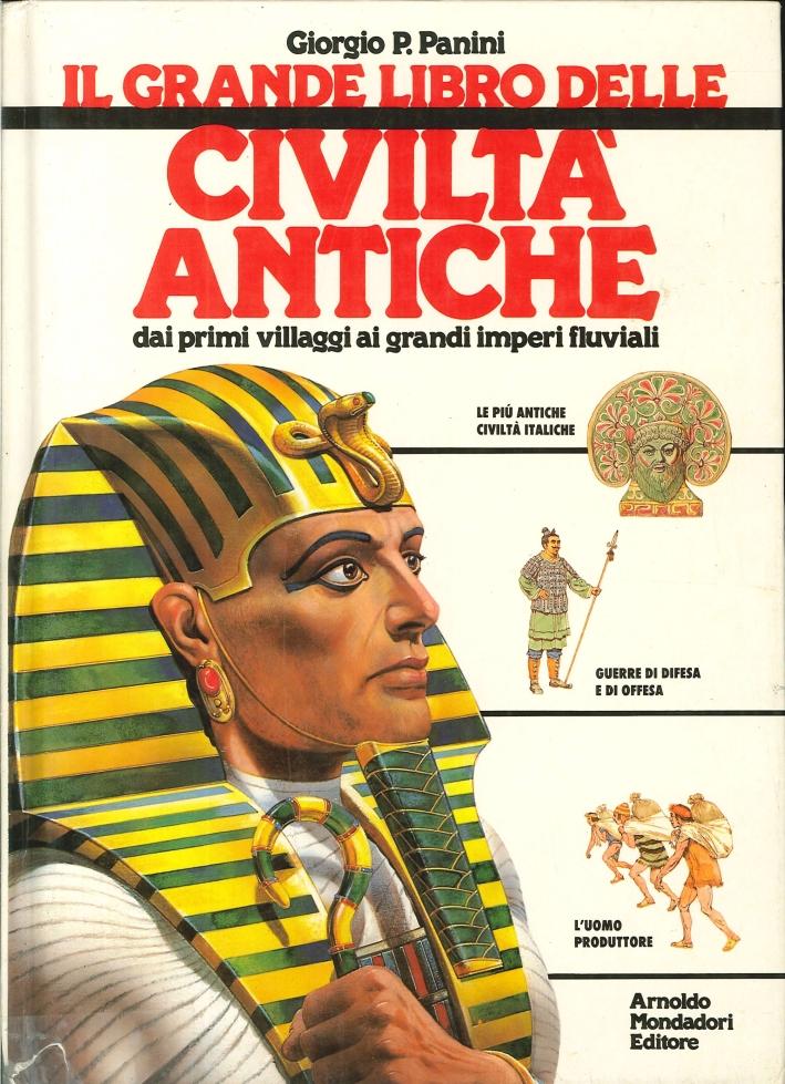 Il Grande Libro delle Civiltà Antiche. Dai Primi Villaggi ai Grandi Imperi Fluviali