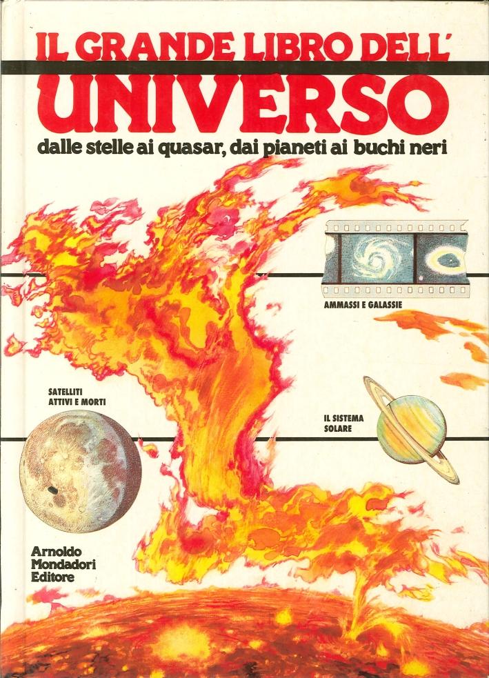 Il Grande Libro dell'Universo. Dalle Stelle ai Quasar, dai Pianeti ai Buchi Neri