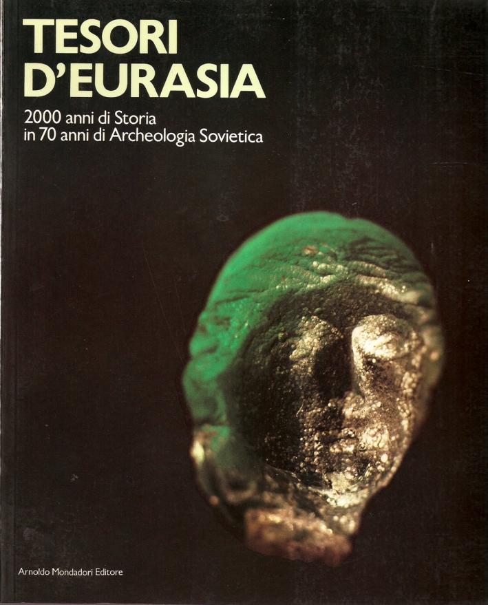 Tesori d'Eurasia. 2000 Anni di Storia in 70 Anni di Archeologia Sovietica