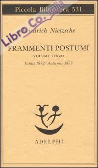 Frammenti postumi. Vol. 3: Estate 1872-Autunno 1873