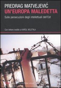 Un'Europa maledetta. Sulle persecuzioni degli intellettuali dell'Est