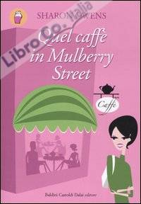 Quel caffè in Mulberry Street