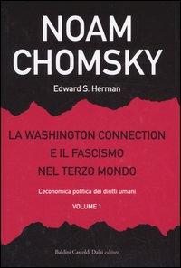 La Washington Connection e il Fascismo nel Terzo Mondo. Vol. 1: l'Economia Politica dei Diritti Umani