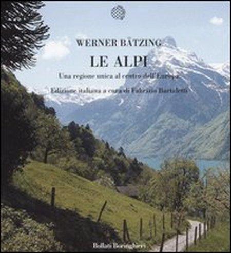 Le Alpi. Una regione unica al centro dell'Europa