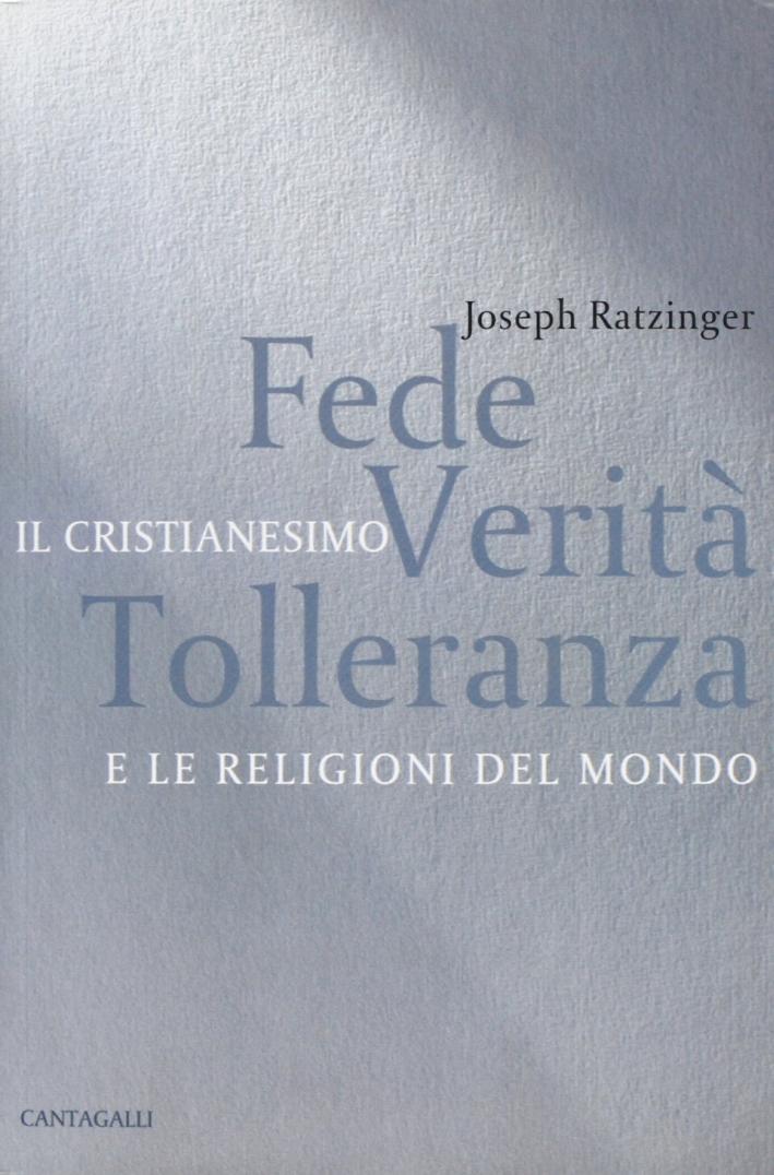 Fede, verità, tolleranza. Il cristianesimo e le religioni del mondo