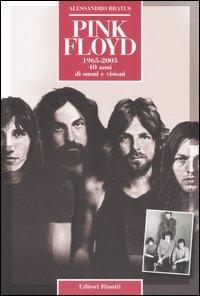 Pink Floyd. 40 anni di suoni e visioni