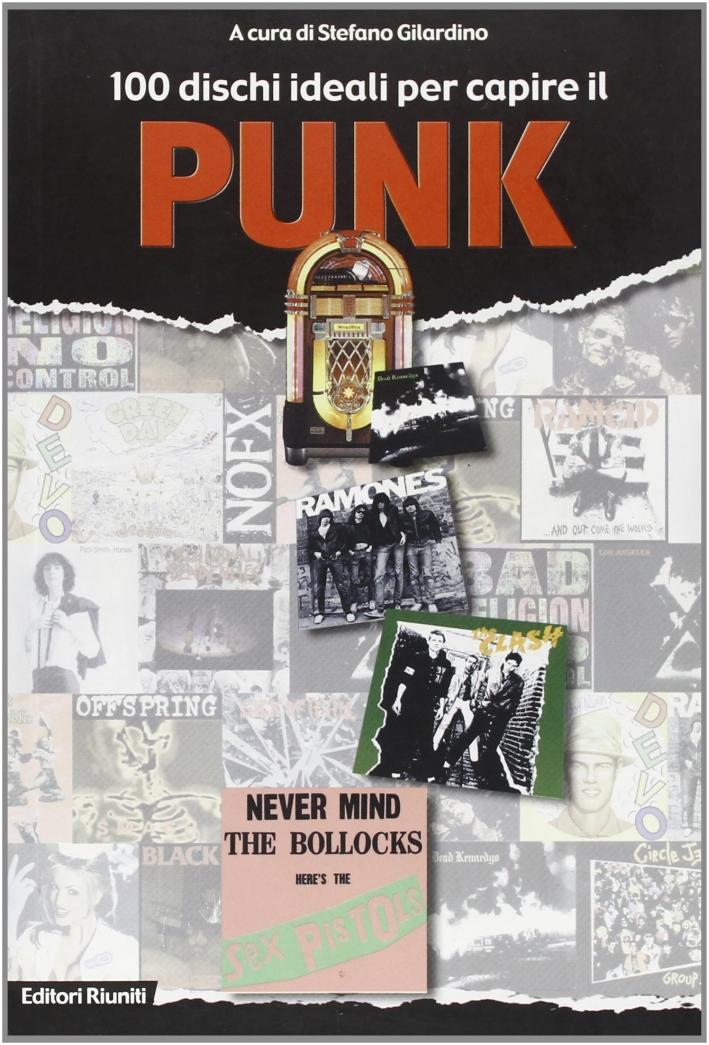 100 Dischi Ideali per Capire il Punk