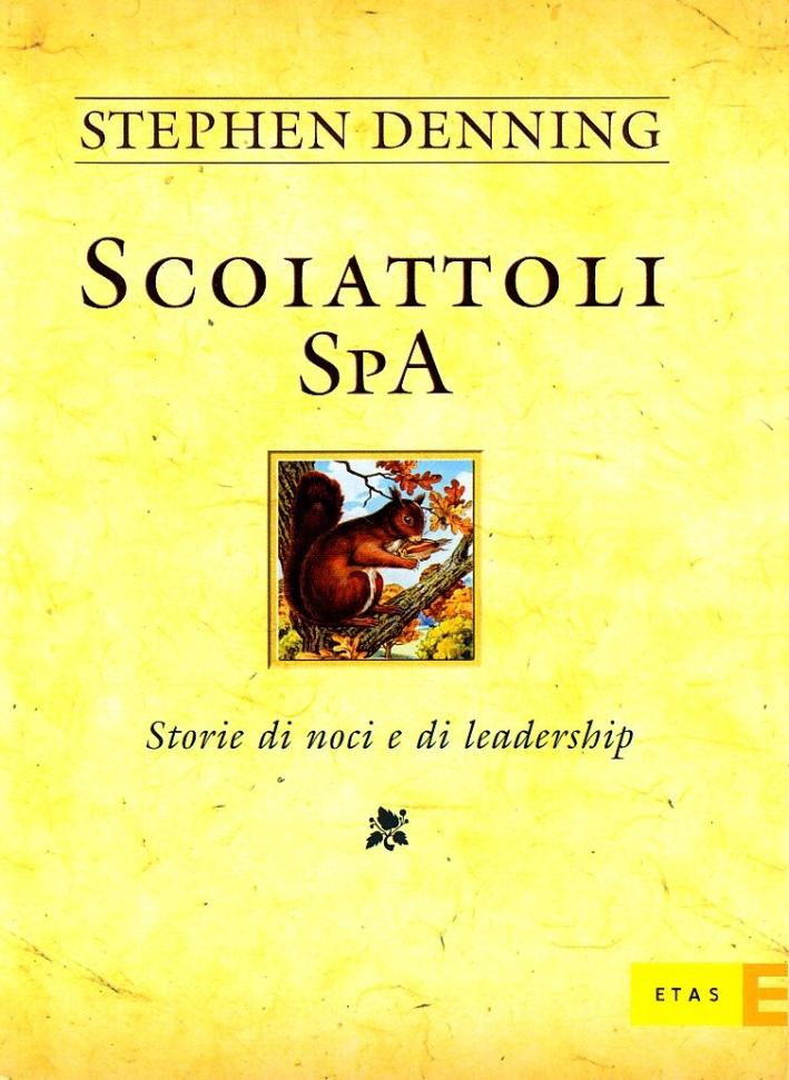 Scoiattoli SpA. Storie di noci e di leadership.