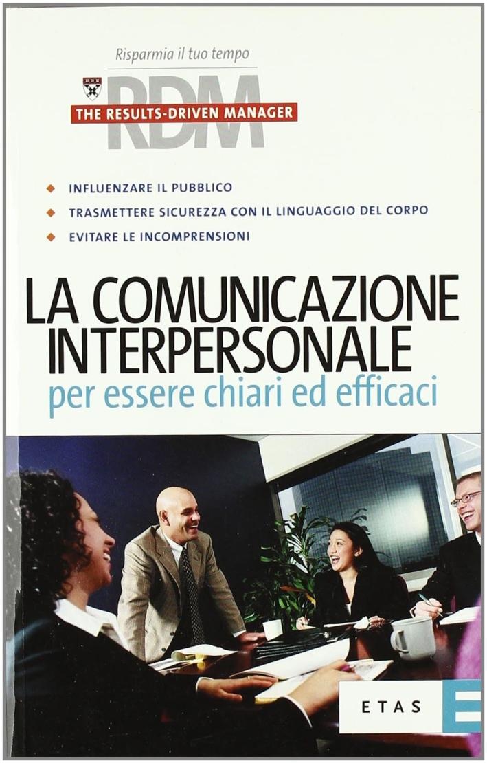 La comunicazione interpersonale per essere chiari ed efficaci.