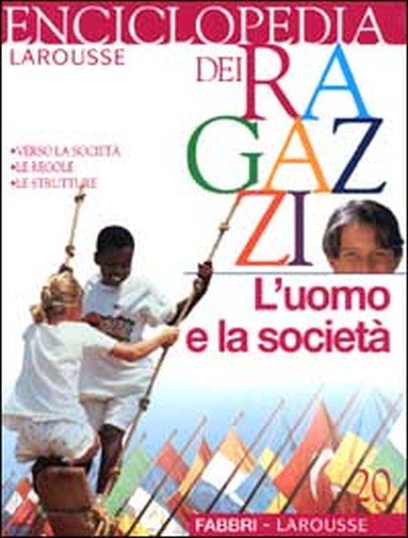 Enciclopedia dei ragazzi. Vol. 20: L'uomo e la società