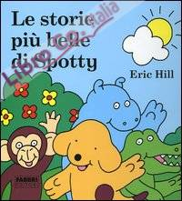 Le storie più belle di Spotty. Ediz. illustrata