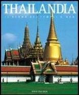 Thailandia. Il regno dei templi d'oro. Ediz. illustrata