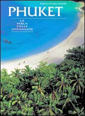 Phuket. La perla delle Andamane. Ediz. illustrata