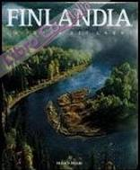 Finlandia. La terra dei laghi. Ediz. illustrata