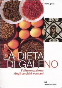 La dieta di Galeno. L'alimentazione degli antichi romani.