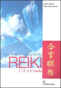 Tecniche di trattamento reiki. 1°, 2° e 3° livello.
