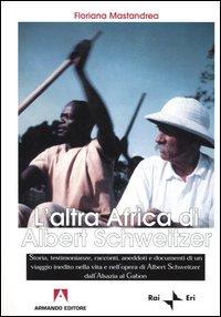 L'altra Africa di Albert Schweitzer.