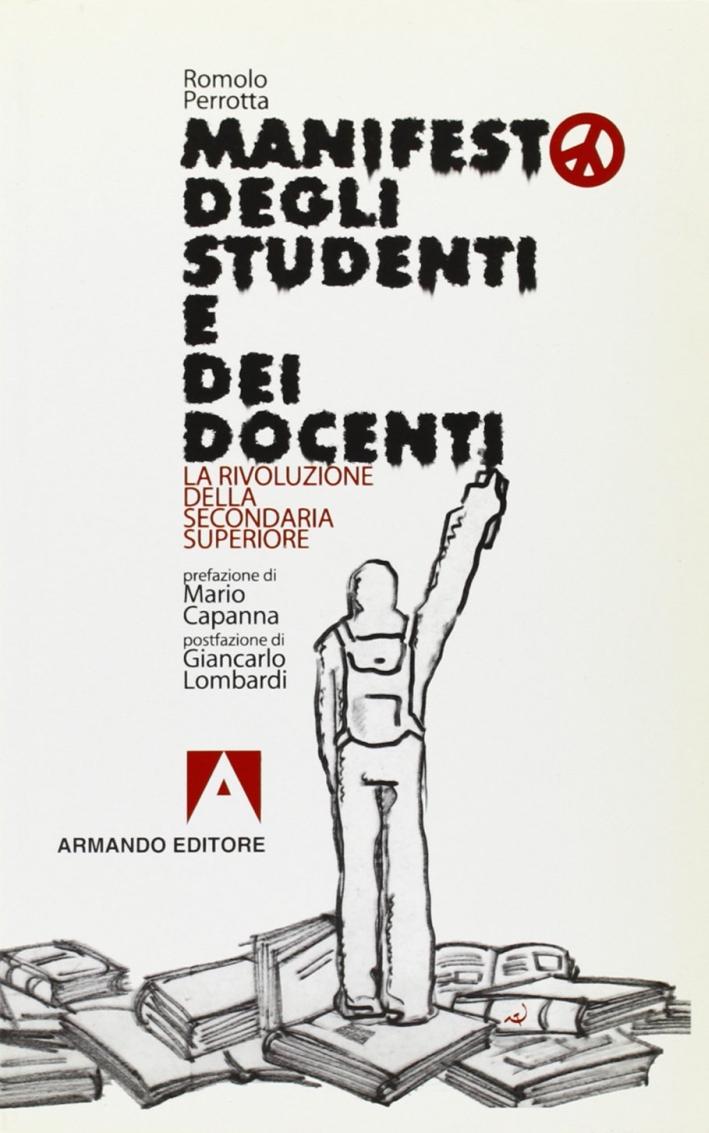 Manifesto degli studenti e dei docenti. La rivoluzione della secondaria superiore.