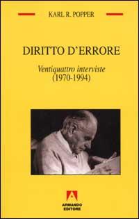 Diritto d'errore. Ventiquattro interviste (1970-1994).