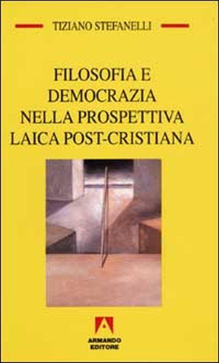 Filosofia e democrazia nella prospettiva laica post-cristiana.