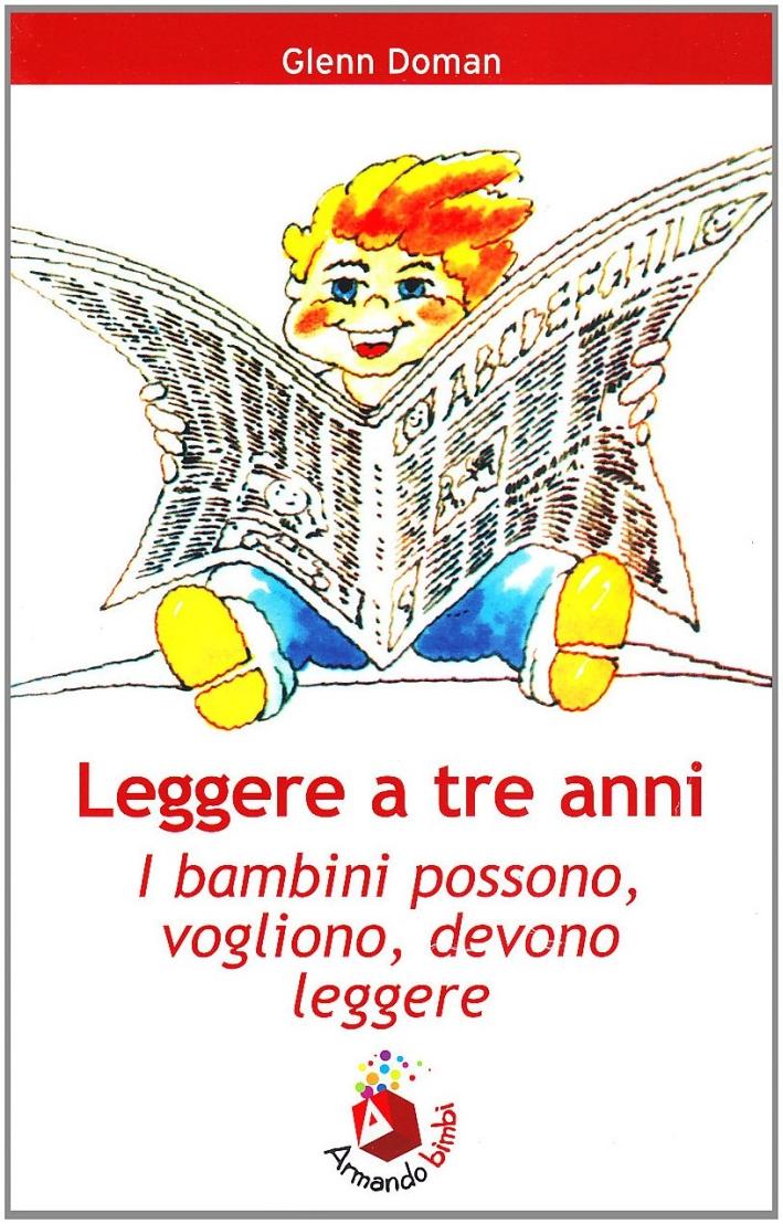 Leggere a tre anni. I bambini possono, vogliono, debbono leggere.