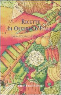 Ricette di osterie d'Italia. L'orto. 720 piatti dall'aglio alla zucca