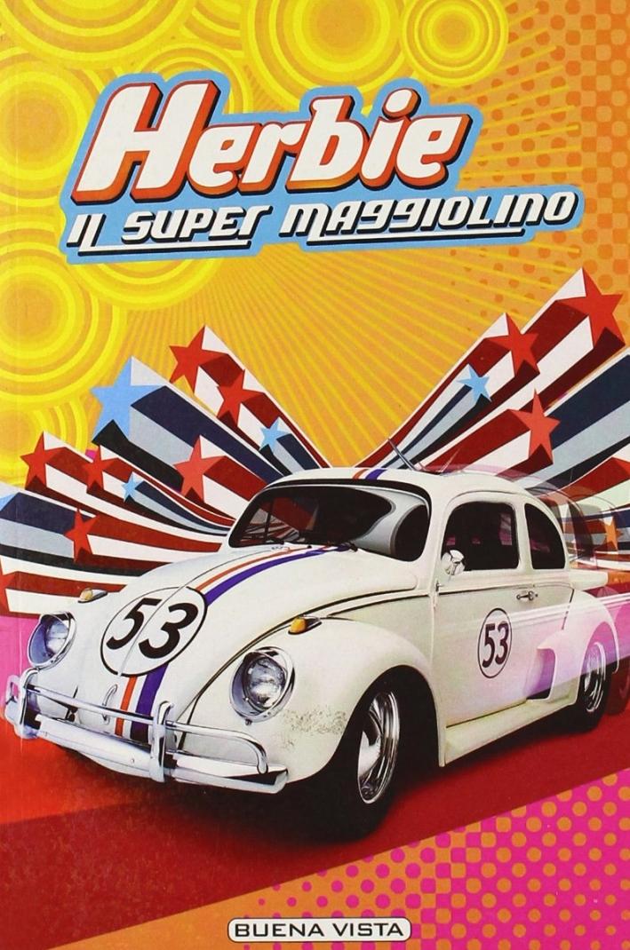 Herbie. Il super maggiolino
