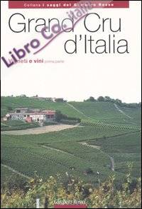 Grand Cru d'Italia. Vigneti e vini. Vol. 1