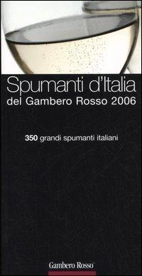 Spumanti d'Italia del Gambero Rosso 2006. 350 grandi spumanti italiani