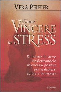 Come vincere lo stress
