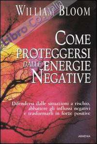 Come proteggersi delle energie negative