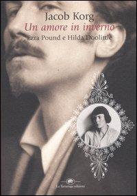Un amore in inverno. Ezra Pound e Hilda Doolittle