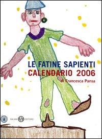 Le fatine sapienti. Calendario 2006
