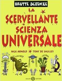 La scervellante scienza universale.