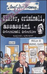 Killer, criminali, assassini e determinati detective. Ediz. illustrata