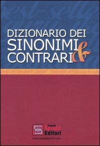 Dizionario dei sinonimi e contrari. Con anagrafe delle parole nuove più i termini stranieri